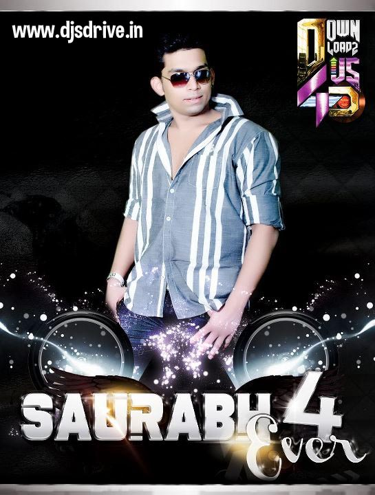 Saurabh+4+Ever+%5BThe+Album+%5B+www.DjsDrive.In+%5D Saurabh 4 Ever (The Album)   Dj Saurabh